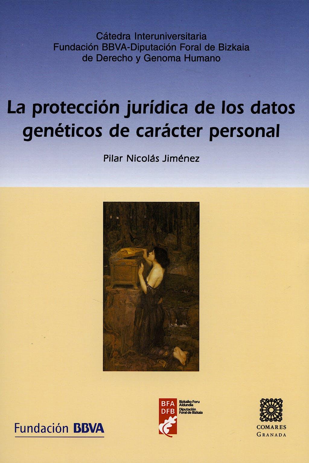 Portada del libro 9788498361681 La Proteccion Juridica de los Datos Geneticos de Caracter Personal