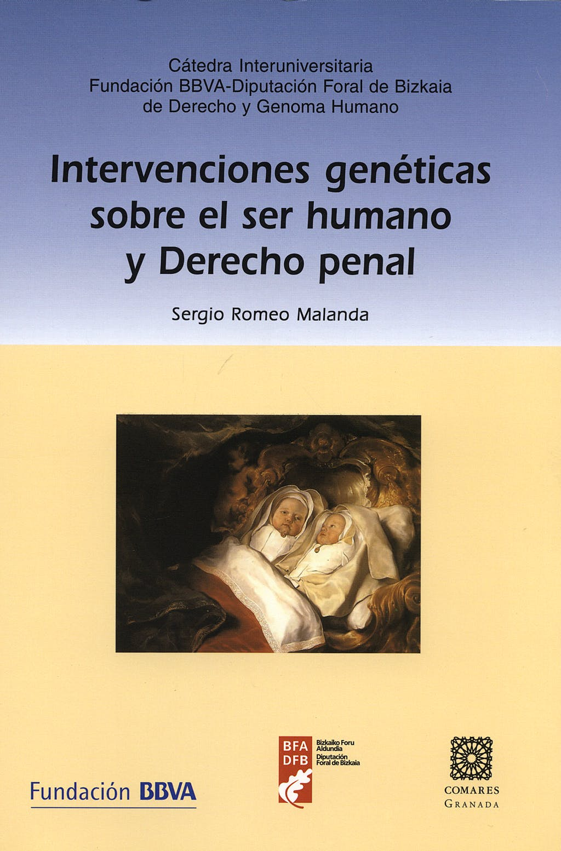 Portada del libro 9788498361698 Intervenciones Geneticas sobre el ser Humano y Derecho Penal