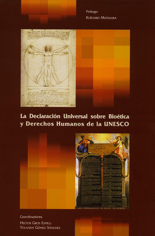 Portada del libro 9788498361872 La Declaracion Universal sobre Bioetica y Derechos Humanos de la Unesco