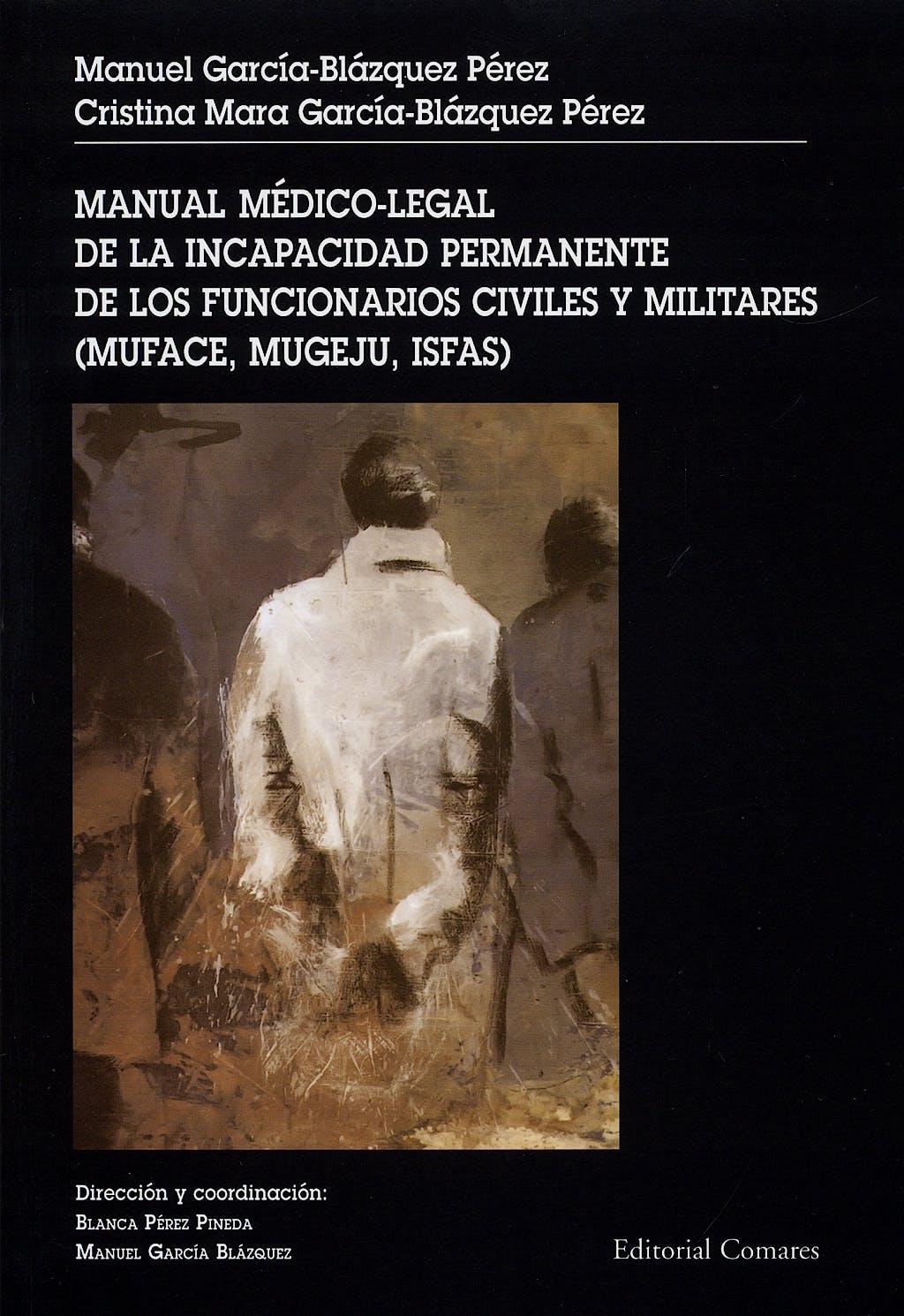 Portada del libro 9788498362190 Manual Médico-Legal de la Incapacidad Permanente de los Funcionarios Civiles y Militares