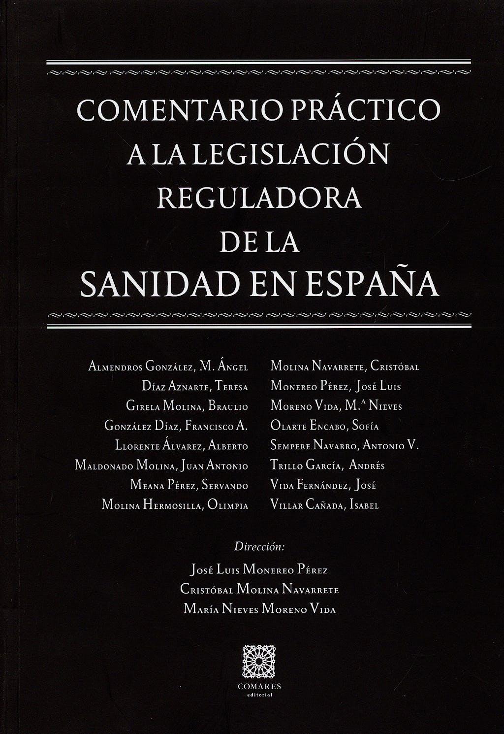 Portada del libro 9788498362541 Comentario Practico a la Legislacion Reguladora de la Sanidad en España