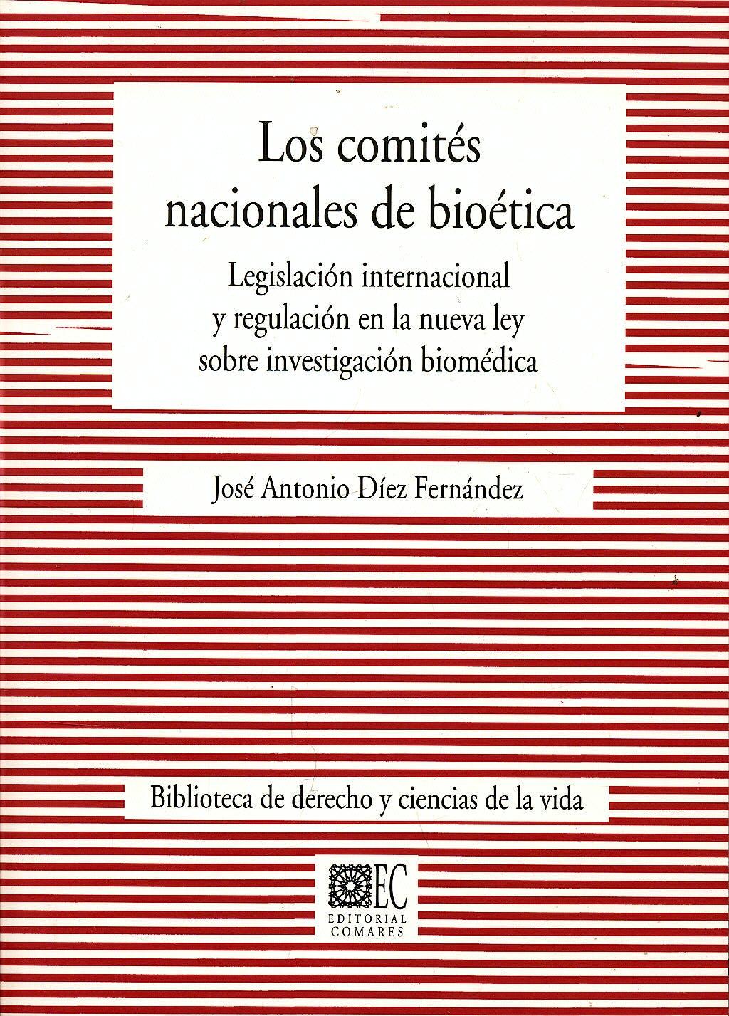Portada del libro 9788498362596 Los Comites Nacionales de Bioetica. Legislacion Internacional y Regulacion en la Nueva Ley sobre Investigacion Biomedica