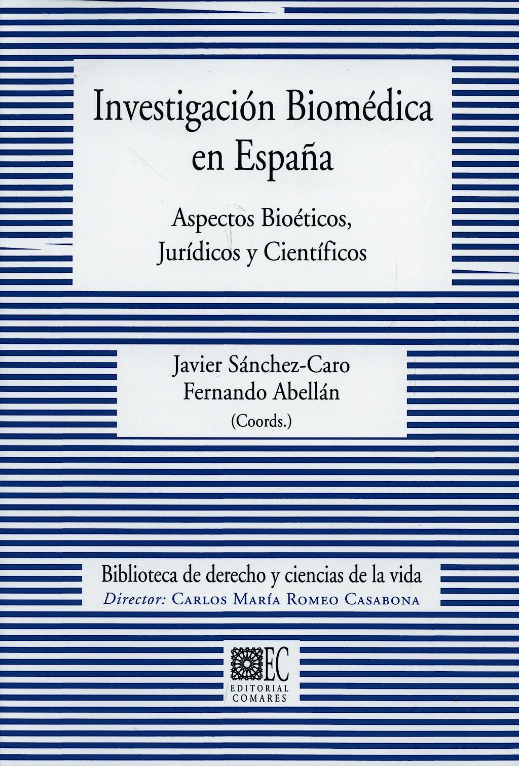 Portada del libro 9788498363067 Investigacion Biomedica en España. Aspectos Bioeticos Juridicos y Cien