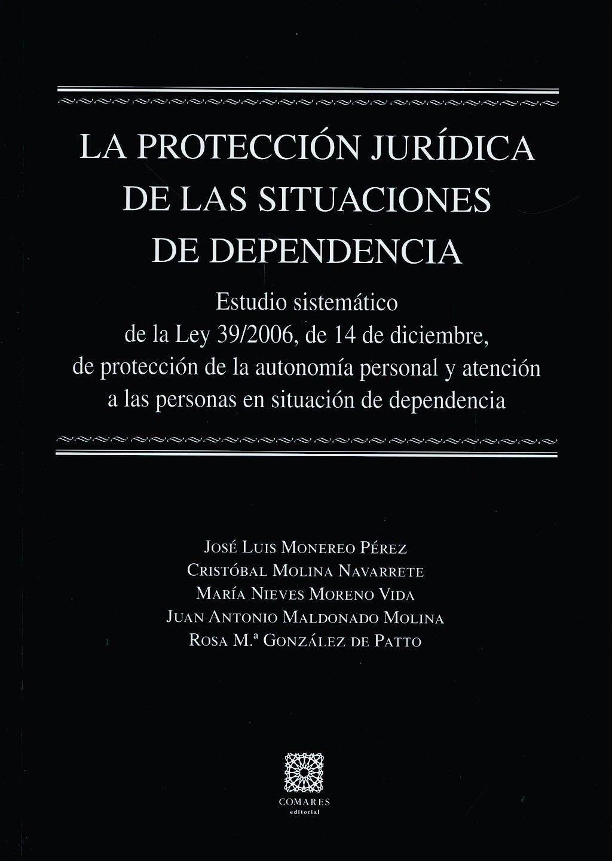 Portada del libro 9788498363142 La Proteccion Juridica de las Situaciones de Dependencia