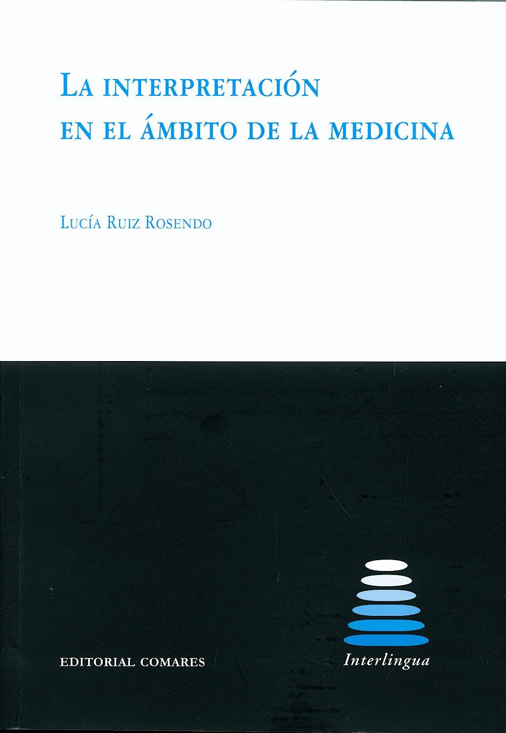 Portada del libro 9788498364750 La Interpretacion en el Ambito de la Medicina