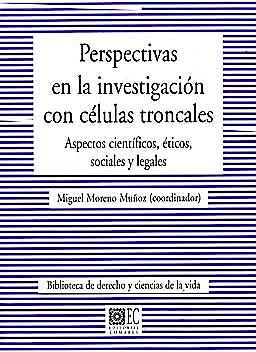 Portada del libro 9788498366808 Perspectivas en la Investigacion con Celulas Troncales. Aspectos Cientificos, Eticos, Sociales y Legales