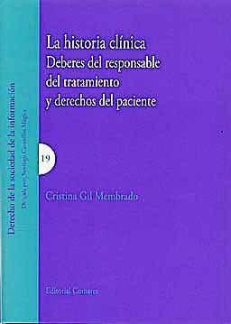 Portada del libro 9788498367676 La Historia Clinica. Deberes del Responsable del Tratamiento y Derechos del Paciente