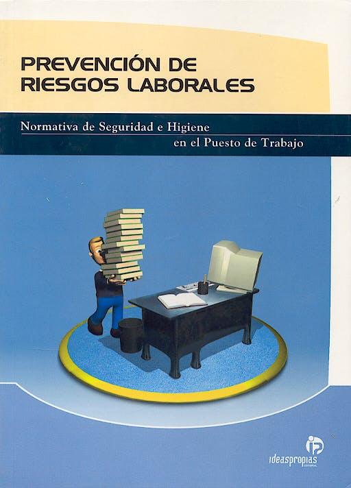 Portada del libro 9788498390049 Prevencion de Riesgos Laborales. Normativa de Seguridad e Higiene