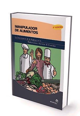 Portada del libro 9788498390612 Manipulador de Alimentos. la Importancia de la Higiene en la Elaboracion y Servicio de Comidas