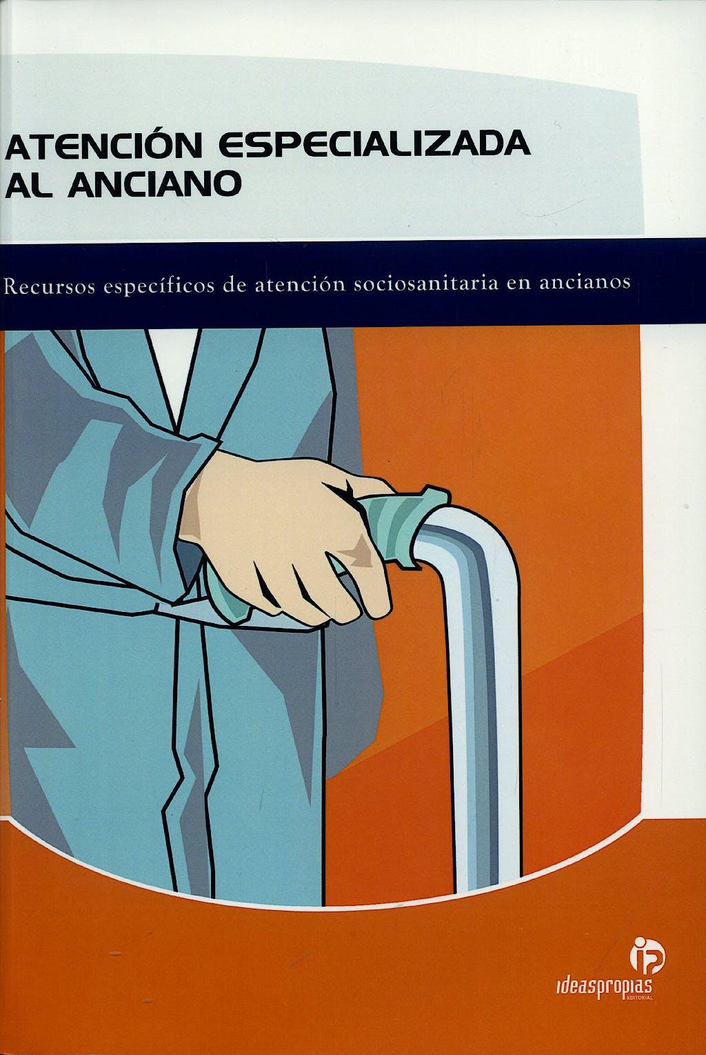 Portada del libro 9788498391220 Atencion Especializada al Anciano