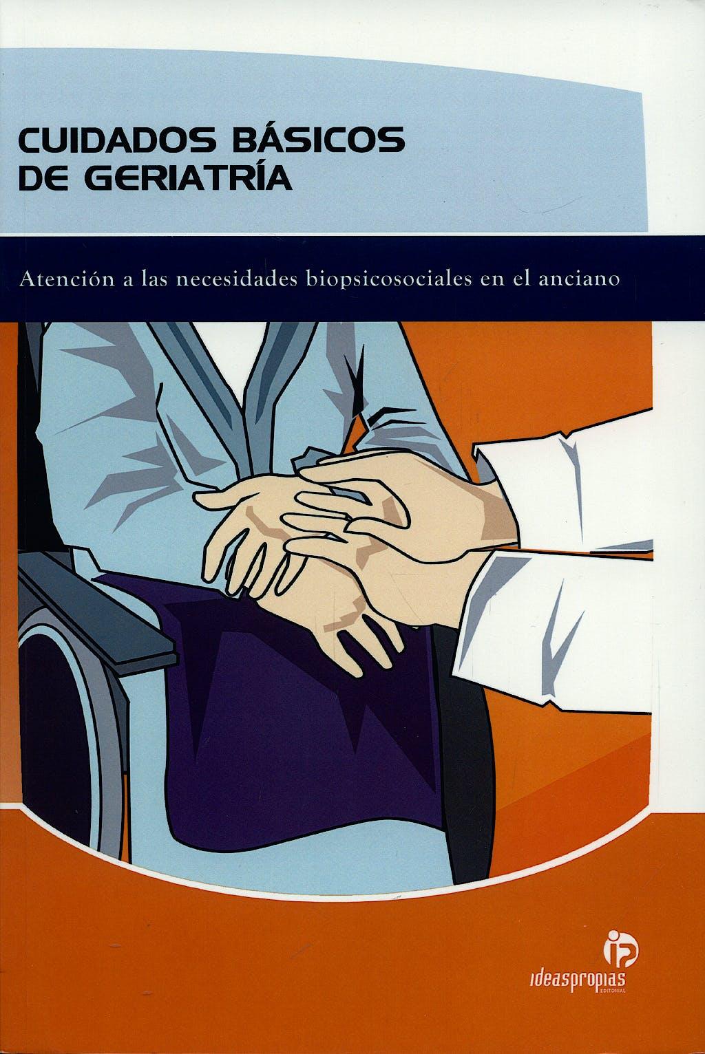 Portada del libro 9788498391299 Cuidados Basicos de Geriatria. Atencion a las Necesidades Biopsicosociales en el Anciano
