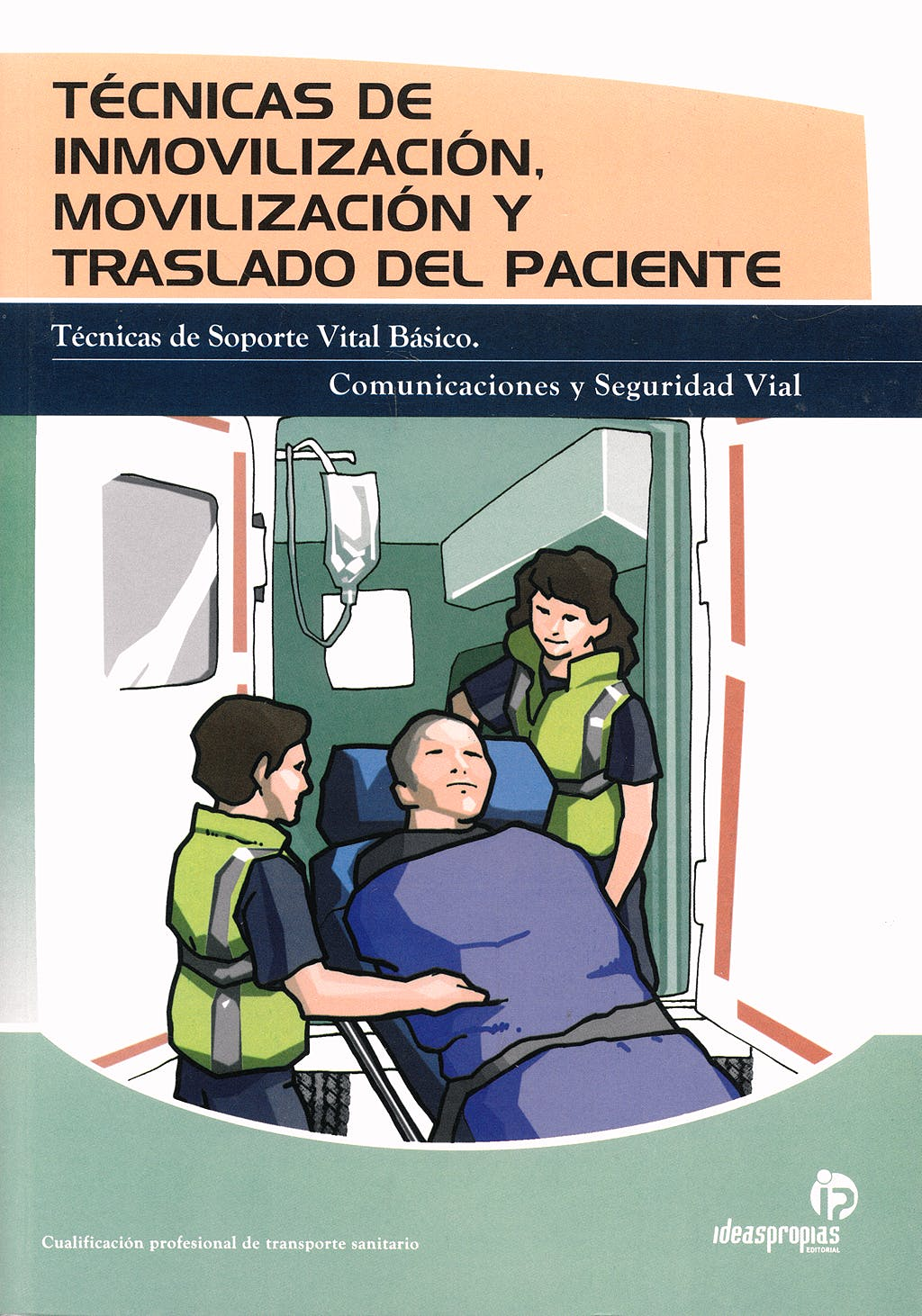 Portada del libro 9788498391916 Tecnicas de Inmovilizacion y Movilizacion. Traslado del Paciente