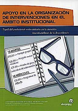 Portada del libro 9788498392050 Apoyo en la Organizacion de Intervenciones en el Ambito Institucional. Papel del Profesional Sociosanitario en la Atencion Interdisciplinar de La…