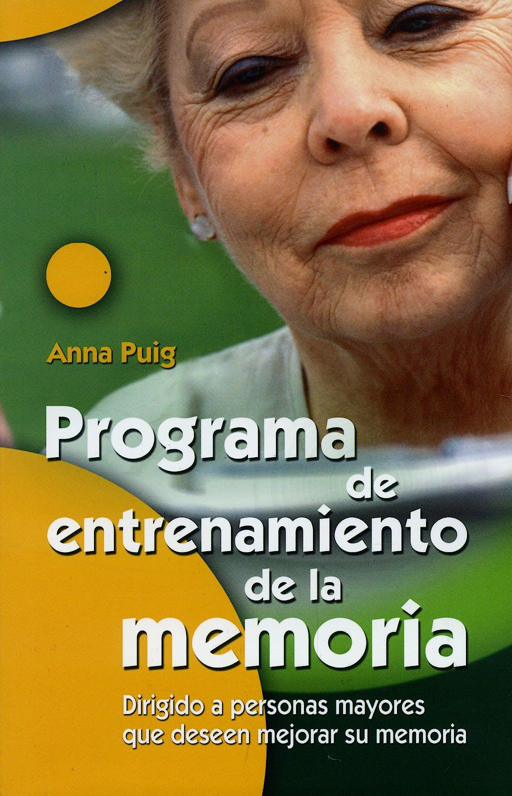 Portada del libro 9788498421149 Programa de Entrenamiento de la Memoria. Dirigido a Personas Mayores que Deseen Mejorar Su Memoria