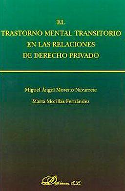 Portada del libro 9788498492774 El Trastorno Mental Transitorio en las Relaciones de Derecho Privado