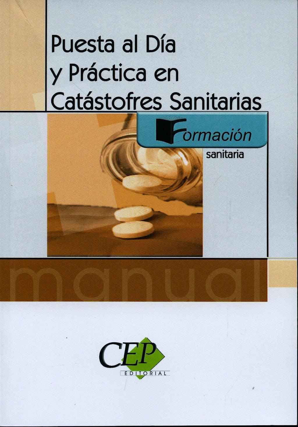 Portada del libro 9788498630244 Puesta al Dia y Practica en Catastrofes Sanitarias