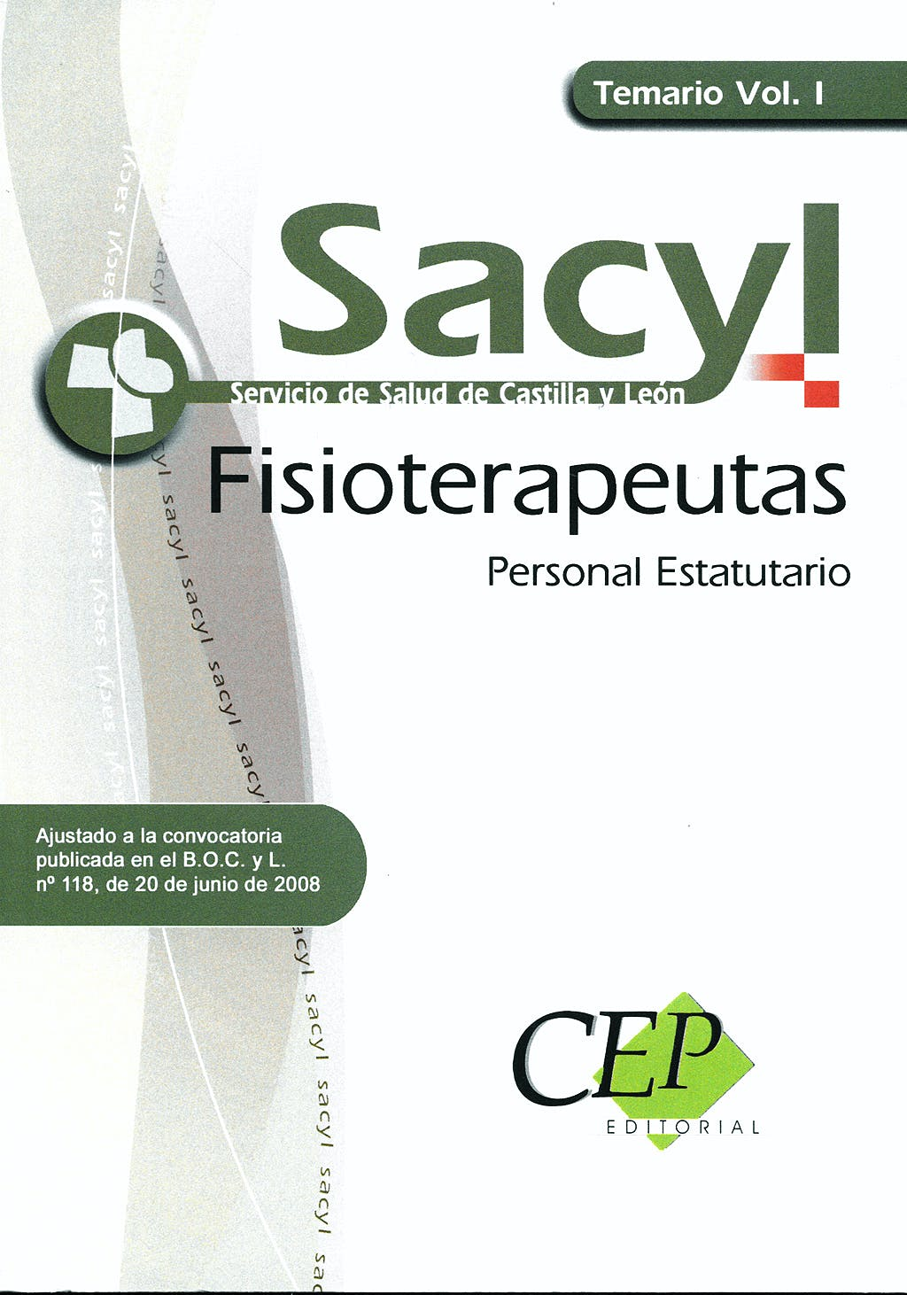 Portada del libro 9788498825381 Temario Vol I - Fisioterapeutas, Personal Estatutario Sacyl
