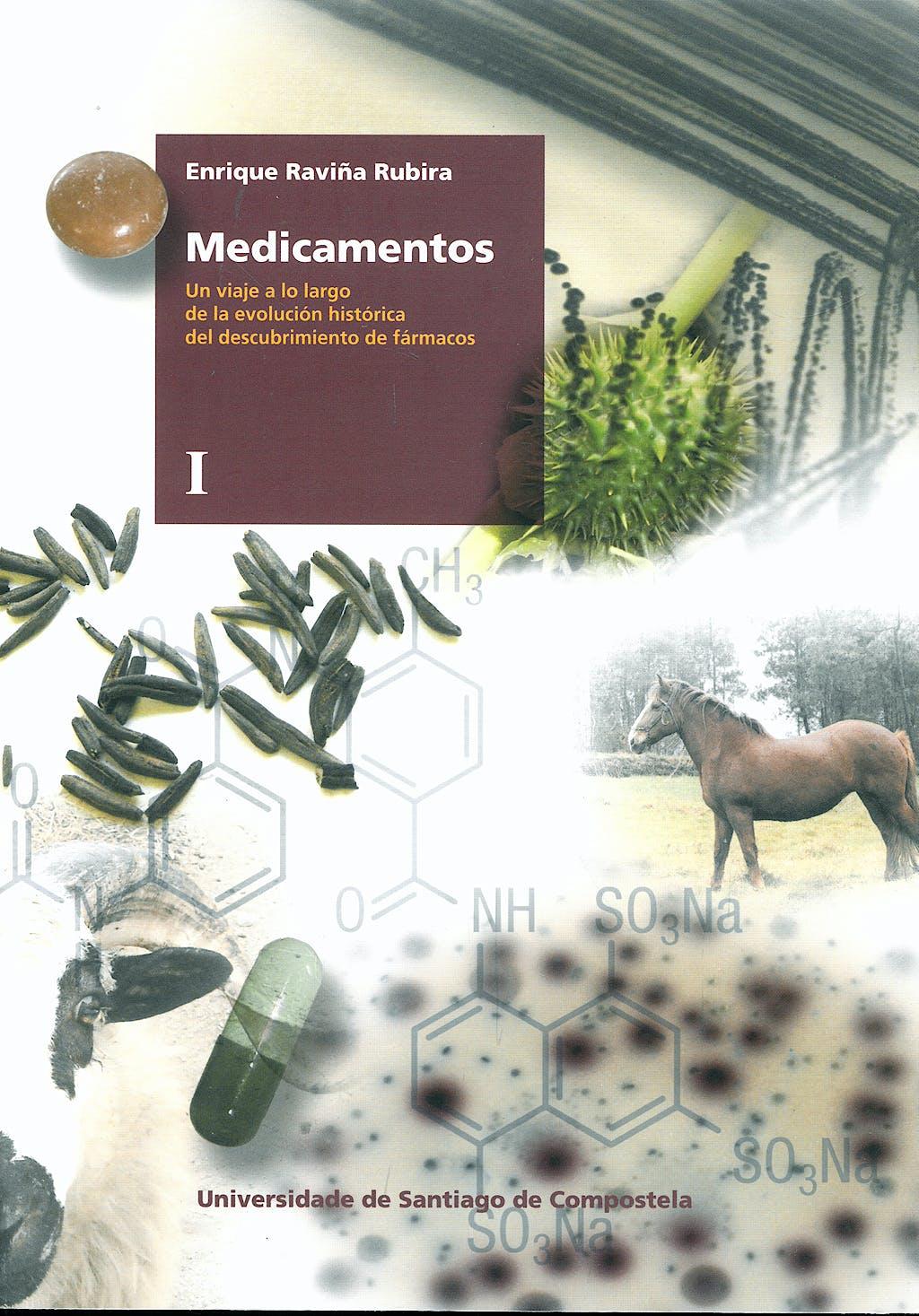 Portada del libro 9788498870022 Medicamentos. Un Viaje a lo Largo de la Evolución Histórica del Descubrimiento de Fármacos, 2 Vols.