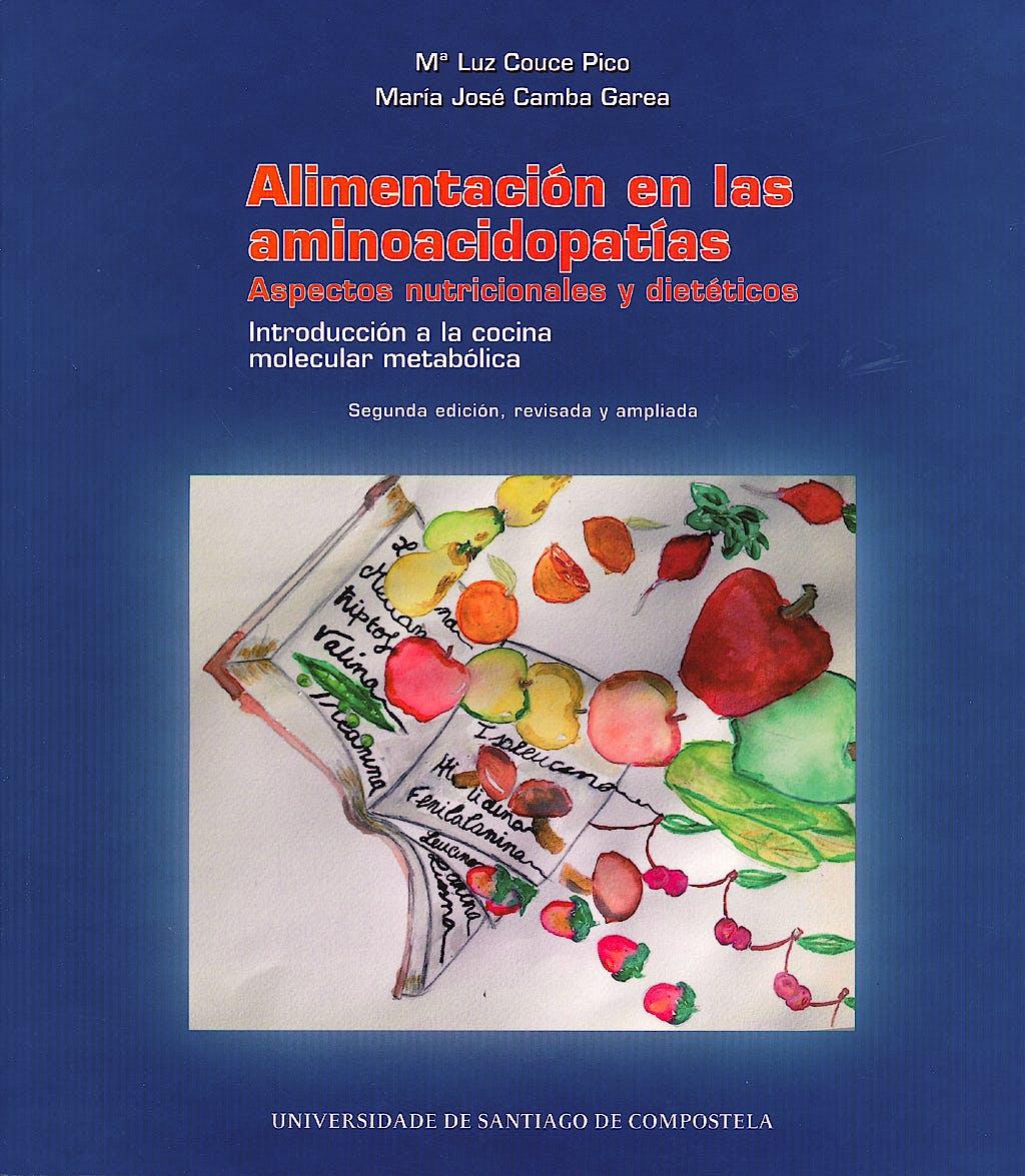 Portada del libro 9788498879827 Alimentacion en las Aminoacidopatias. Aspectos Nutricionales y Dieteticos. Introduccion a la Cocina Molecular Metabolica