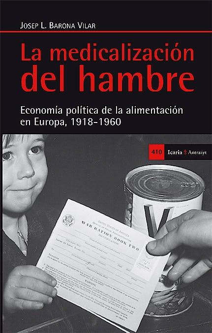Portada del libro 9788498885828 La Medicalizacion del Hambre. Economia Politica de la Alimentacion