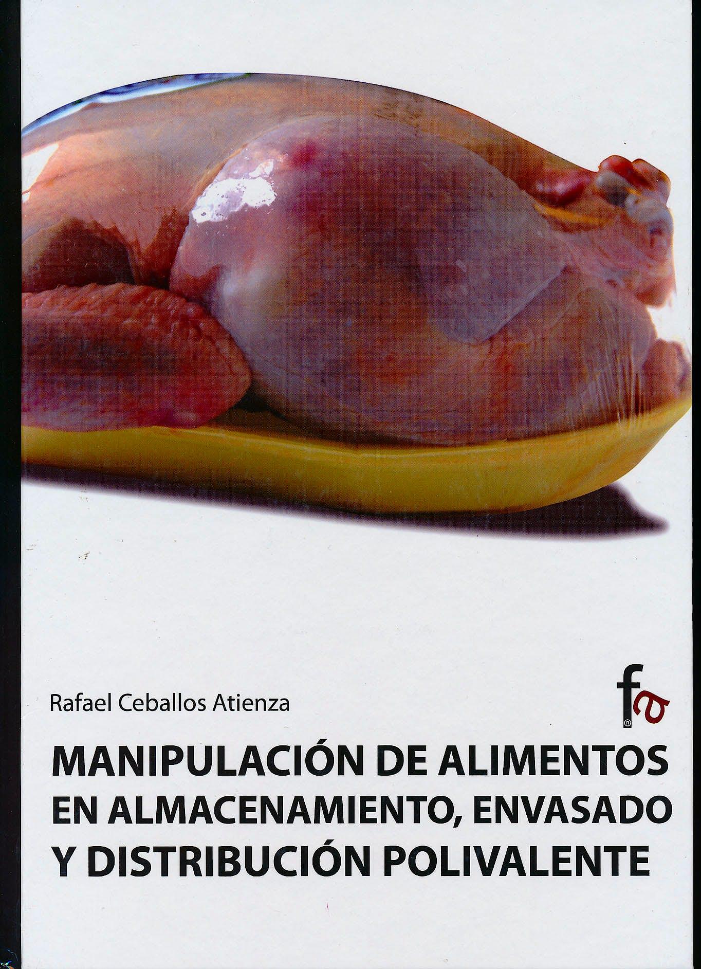 Portada del libro 9788498910070 Manipulacion de Alimentos en Almacenamiento, Envasado y Distribucion Polivalente