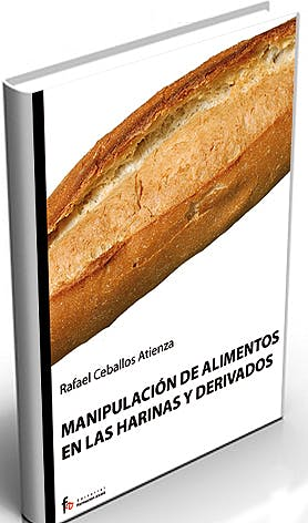 Portada del libro 9788498910100 Manipulacion de Alimentos en las Harinas y Derivados