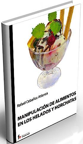 Portada del libro 9788498910117 Manipulacion de Alimentos en los Helados y Horchatas