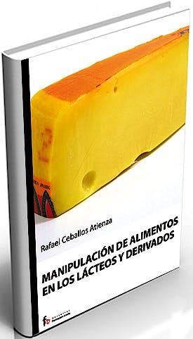 Portada del libro 9788498910148 Manipulacion de Alimentos en los Lacteos y Derivados