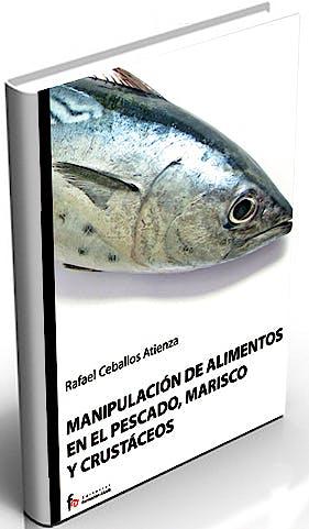 Portada del libro 9788498910155 Manipulacion de Alimentos en el Pescado, Marisco y Crustaceos