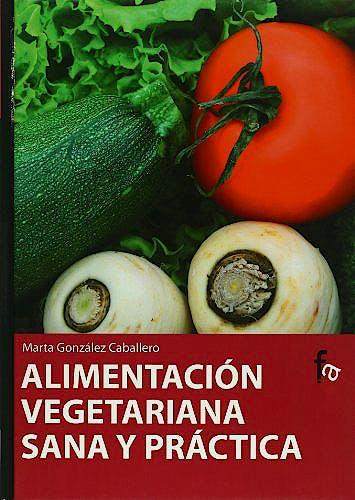 Portada del libro 9788498910377 Alimentacion Vegetariana Sana y Practica
