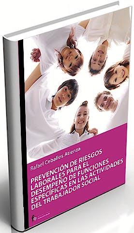 Portada del libro 9788498910629 Prevencion de Riesgos Laborales para el Desempeño de Funciones Especificas en las Actividades del Trabajador Social