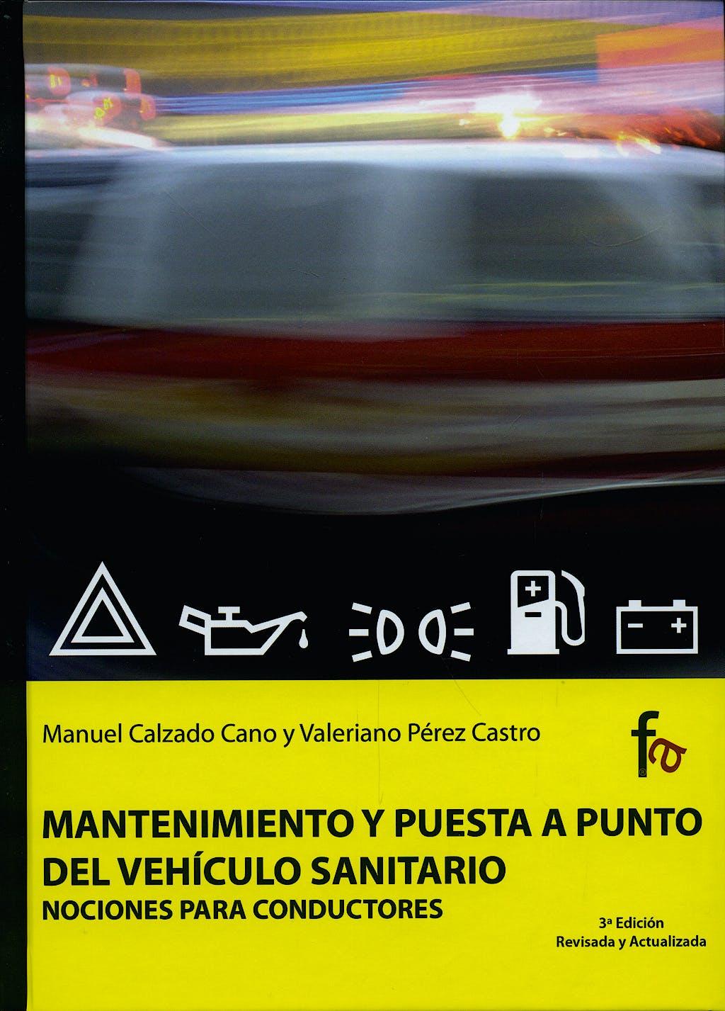 Portada del libro 9788498913095 Mantenimiento y Puesta a Punto del Vehiculo Sanitario. Nociones para Conductores