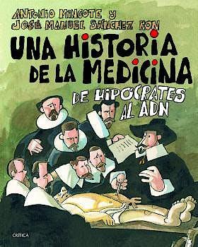Portada del libro 9788498926149 Una Historia de la Medicina. De Hipócrates al ADN