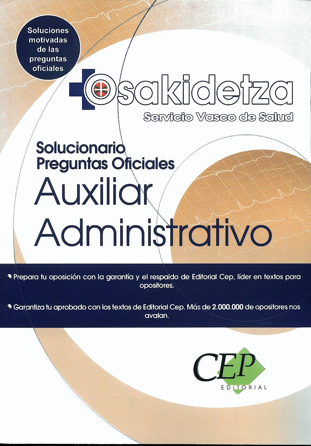 Portada del libro 9788499025971 Auxiliar Administrativo Servicio Vasco de Salud - Osakidetza. Solucionario Preguntas Oficiales