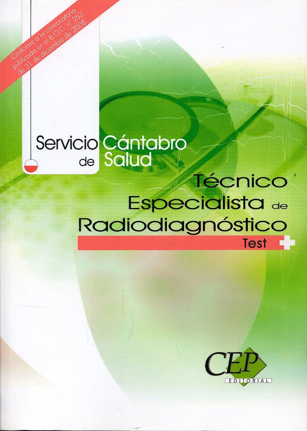 Portada del libro 9788499026305 Tecnico Especialista de Radiodiagnostico. Servicio Cantabro de Salud. Test