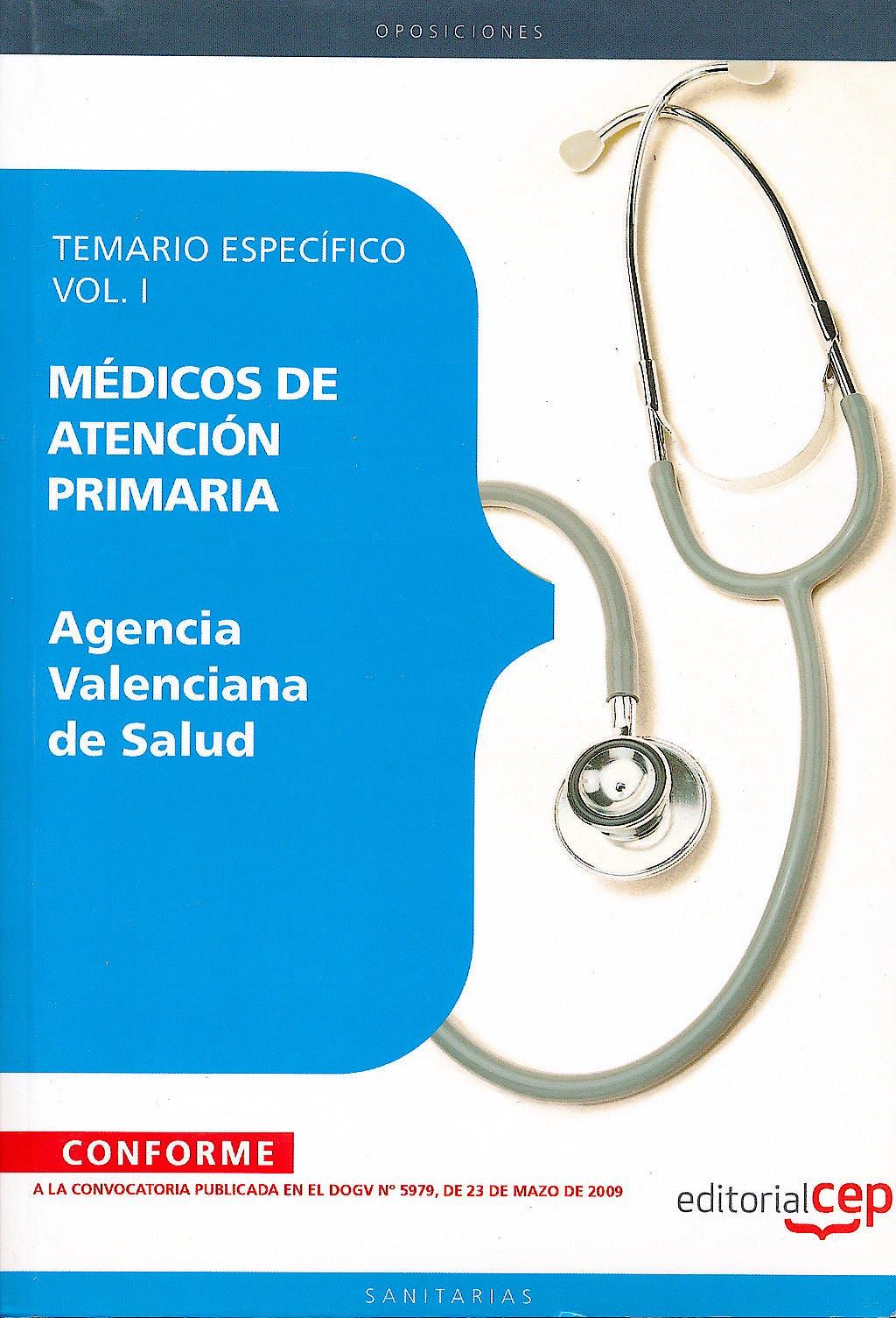 Portada del libro 9788499029702 Medicos de Atencion Primaria Agencia Valenciana de Salud. Temario Especifico, Vol. I