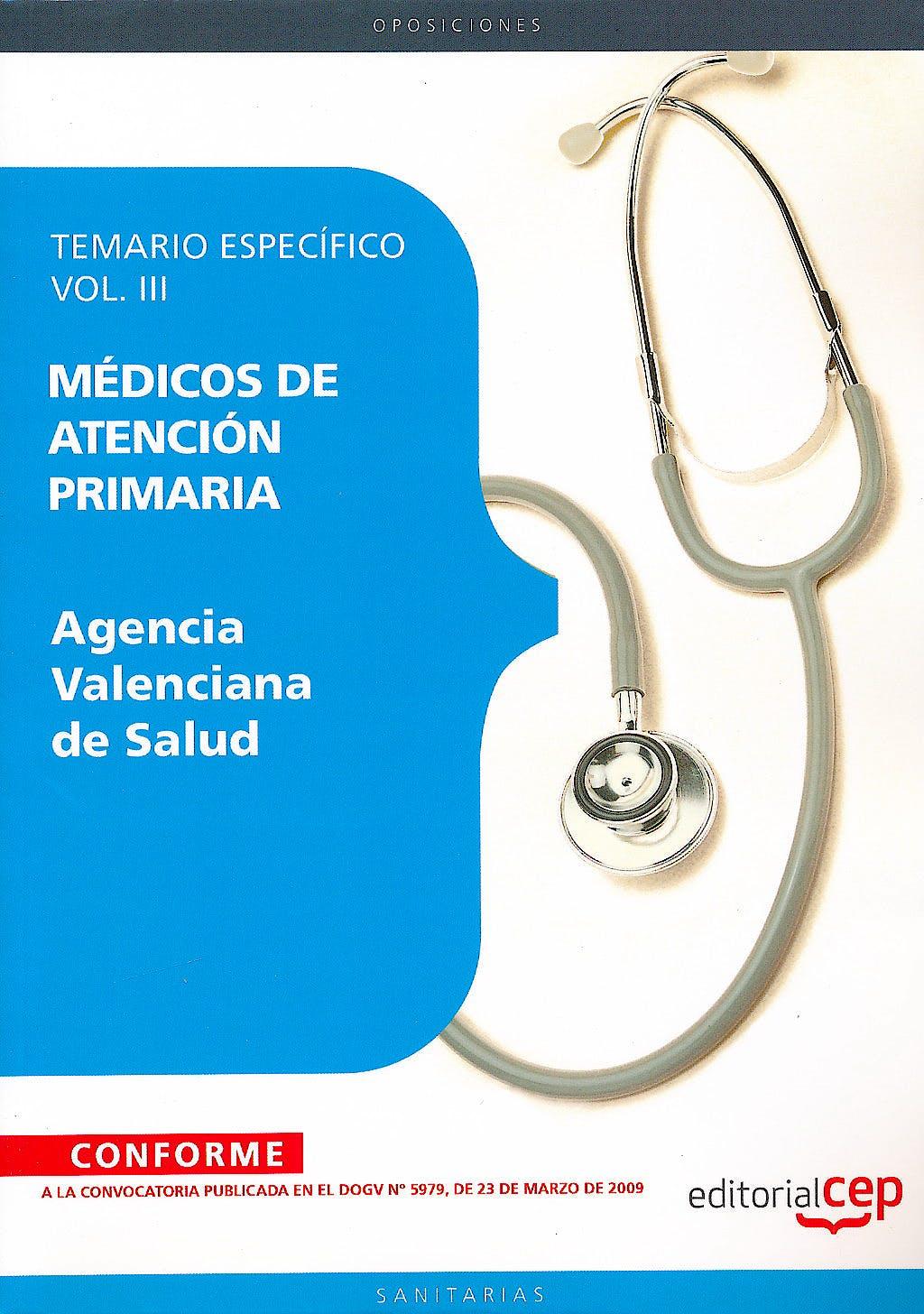 Portada del libro 9788499029726 Medicos de Atencion Primaria Agencia Valenciana de Salud. Temario Especifico, Vol. III