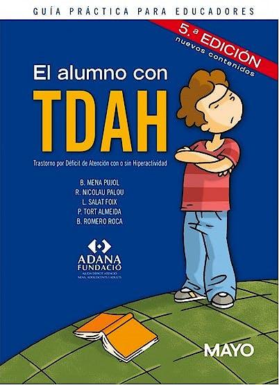 Portada del libro 9788499052625 El Alumno con TDAH. Guía Práctica para Educadores
