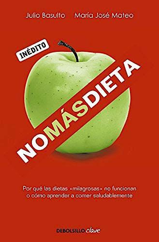 Portada del libro 9788499082745 No más Dieta. Por Qué las Dietas Milagrosas no Funcionan o Cómo Aprender a Comer Saludablemente
