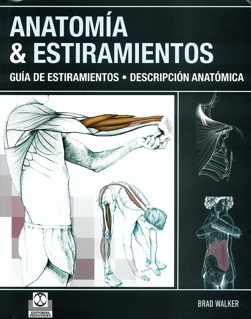 Portada del libro 9788499100012 Anatomia y Estiramientos. Guia de Estiramientos. Descripcion Anatomica