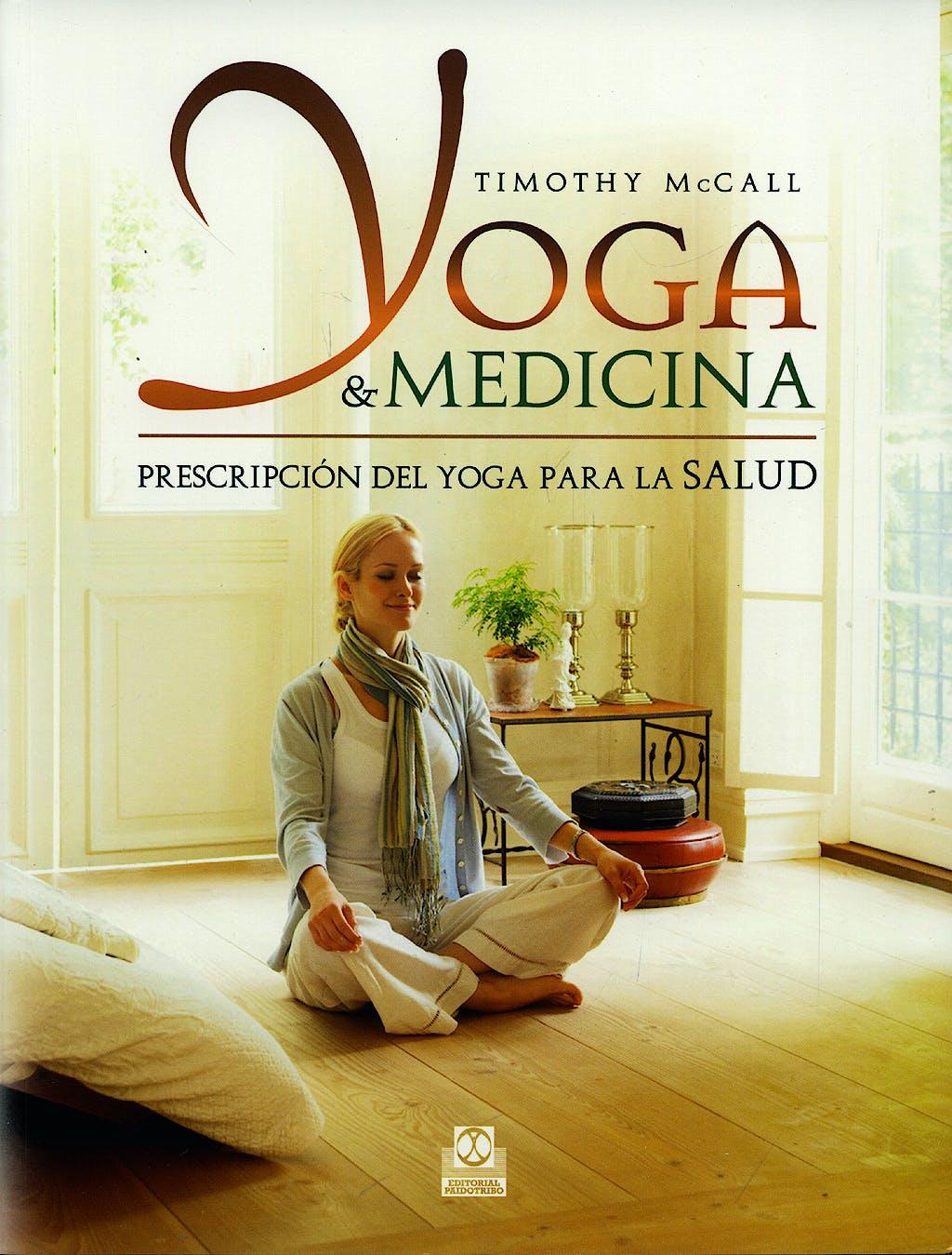 Portada del libro 9788499100135 Yoga y Medicina. Prescripción del Yoga para la Salud