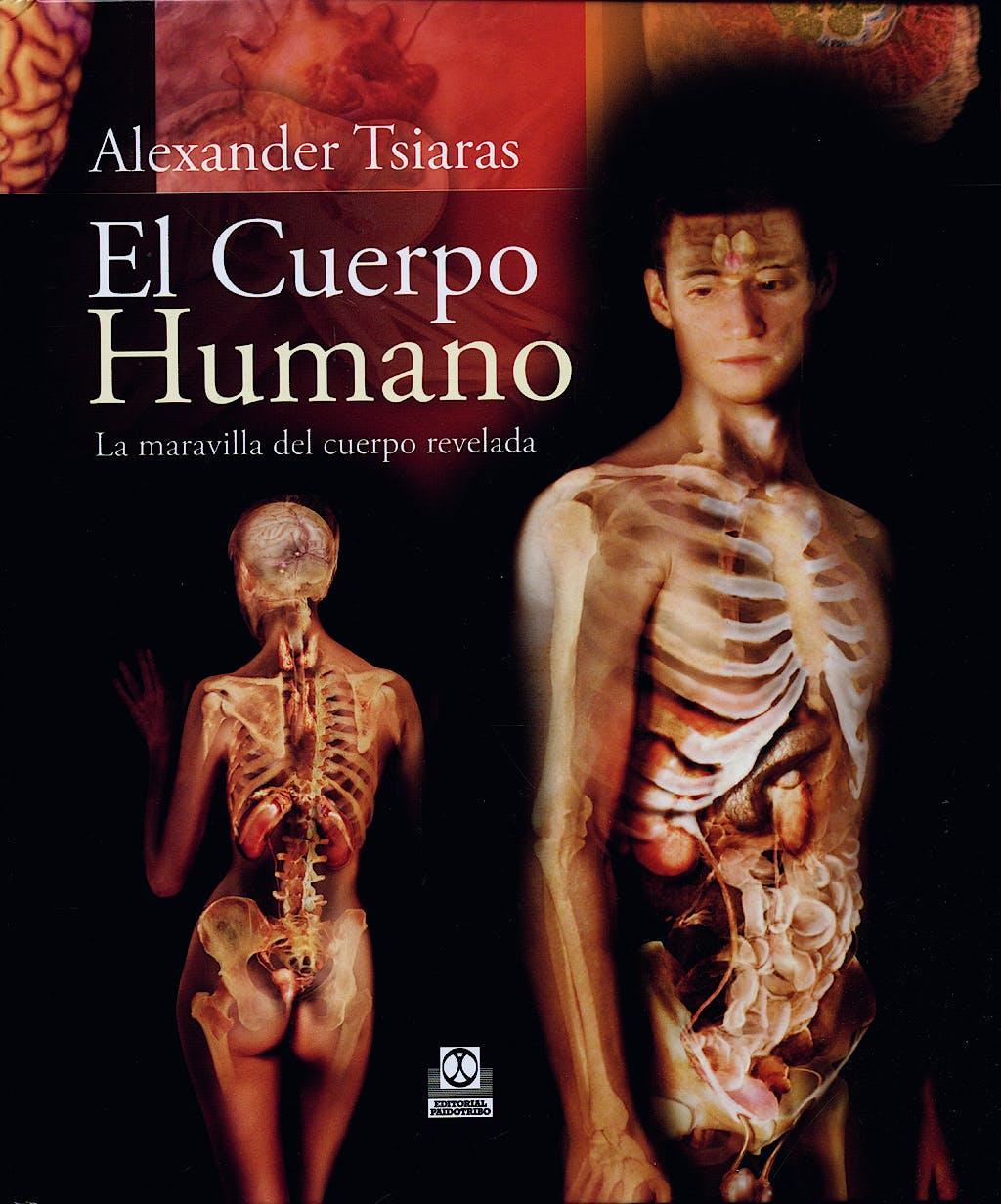 Portada del libro 9788499100142 El Cuerpo Humano. la Maravilla del Cuerpo Revelada