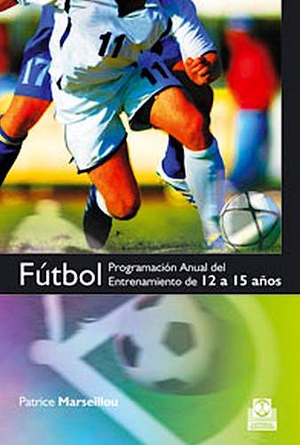 Portada del libro 9788499100210 Futbol. Programa Anual del Entrenamiento de 12 a 15 Años