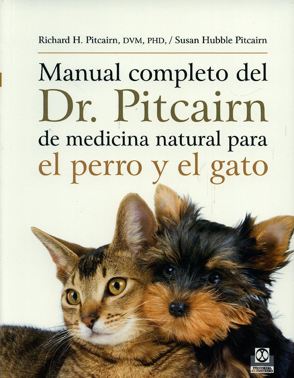 Portada del libro 9788499100272 Manual Completo del Dr. Pitcairn de Medicina Natural para el Perro y el Gato