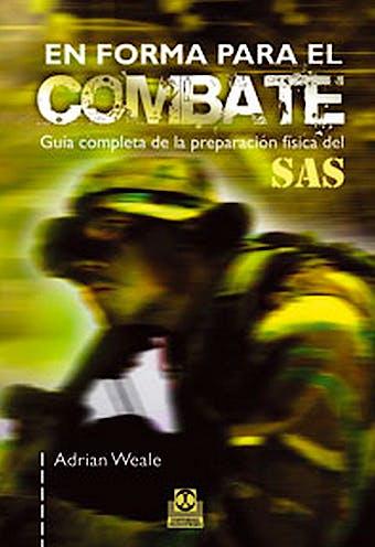Portada del libro 9788499100296 En forma para el Combate. Guia Completa de la Preparacion Fisica del Sas