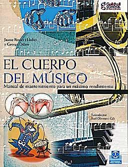 Portada del libro 9788499100333 El Cuerpo del Musico: Manual de Mantenimiento para un Maximo Rendimiento