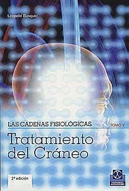 Portada del libro 9788499100913 Las Cadenas Fisiológicas, Tomo 5. Tratamiento del Cráneo