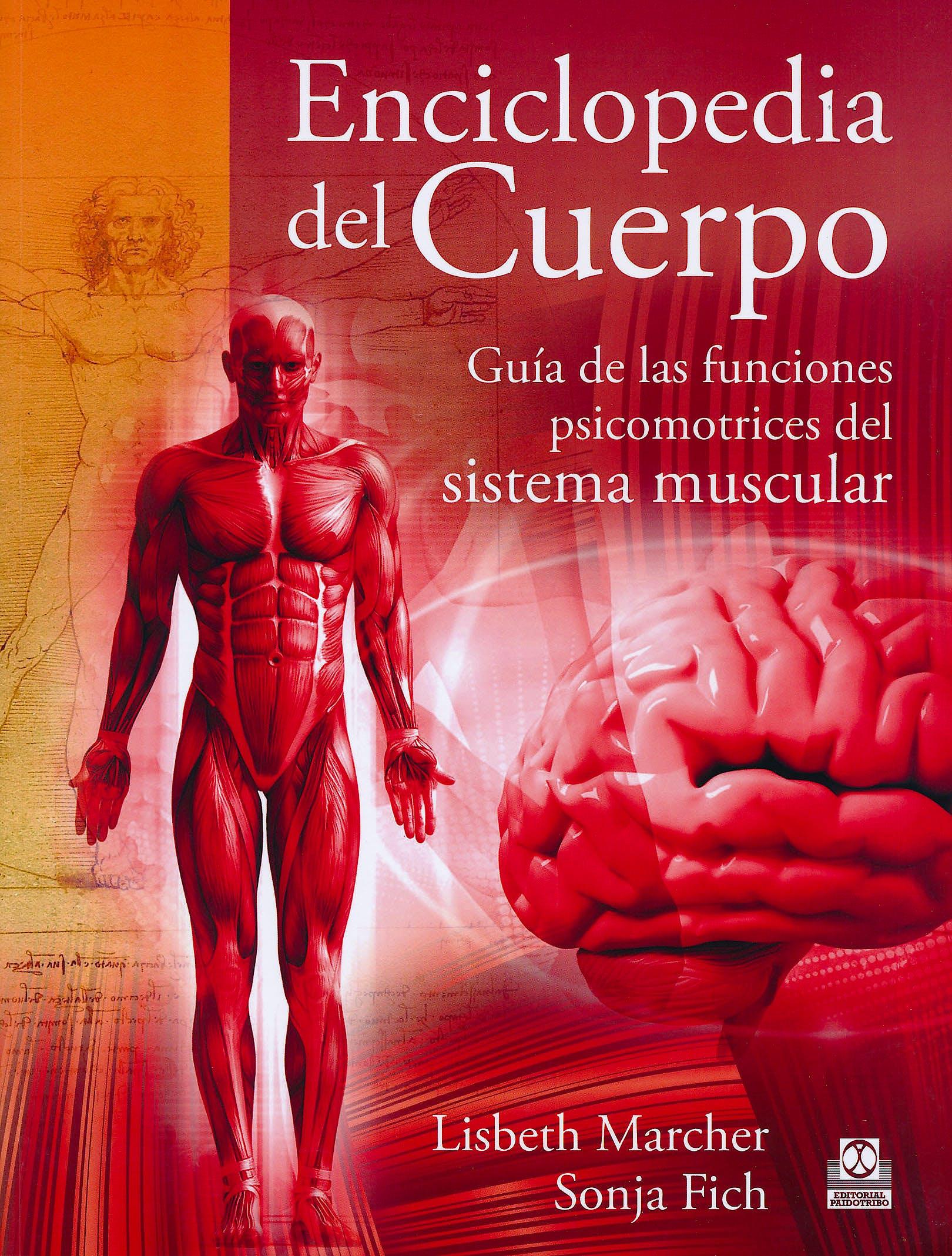 Portada del libro 9788499101613 Enciclopedia del Cuerpo. Guía de las Funciones Psicomotrices del Sistema Muscular