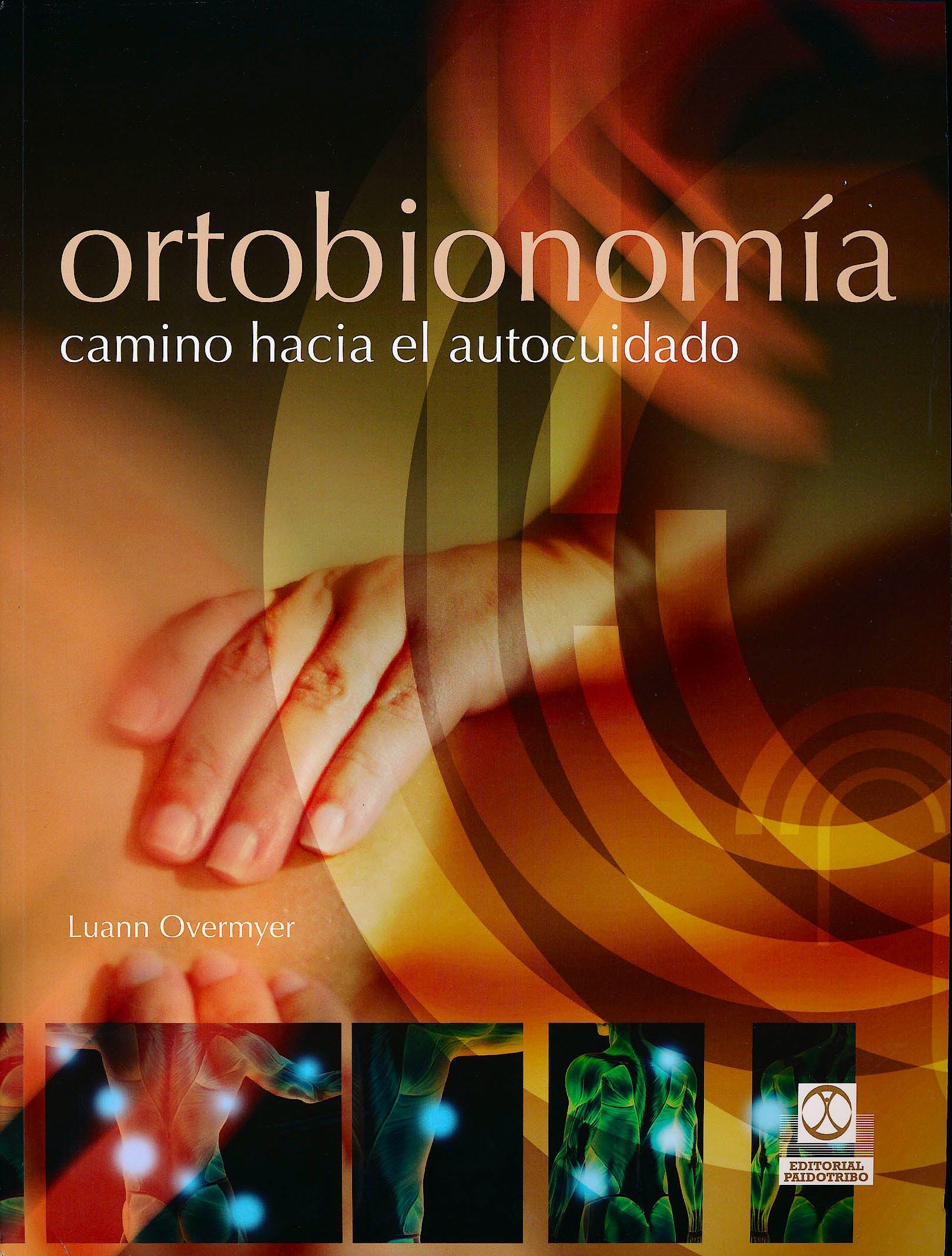 Portada del libro 9788499101682 Ortobionomía. Camino Hacia el Autocuidado