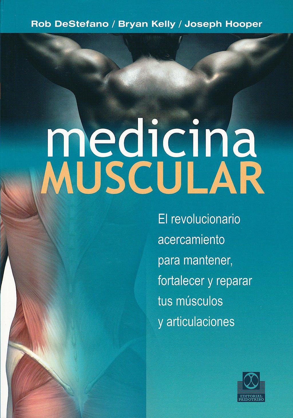 Portada del libro 9788499101699 Medicina Muscular. el Revolucionario Acercamiento para Mantener, Fortalezer y Reparar Tus Musculos
